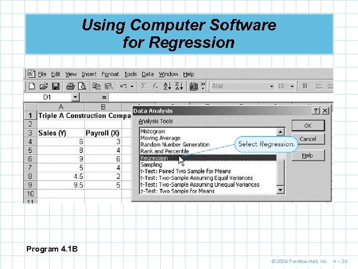 Using Computer Software for Regression Program 4. 1 B © 2009 Prentice-Hall, Inc. 4