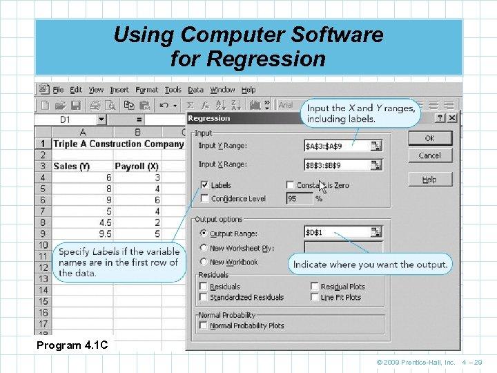 Using Computer Software for Regression Program 4. 1 C © 2009 Prentice-Hall, Inc. 4