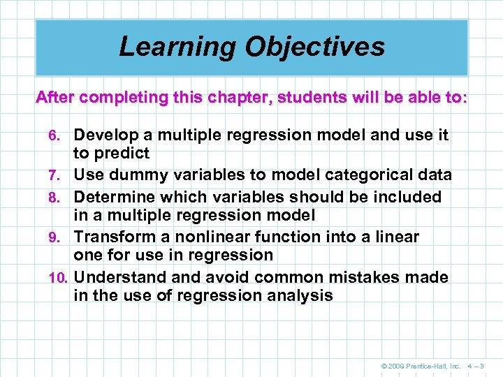 Learning Objectives After completing this chapter, students will be able to: 6. Develop a