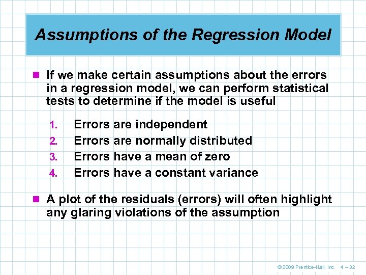 Assumptions of the Regression Model n If we make certain assumptions about the errors