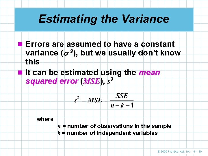 Estimating the Variance n Errors are assumed to have a constant variance ( 2),