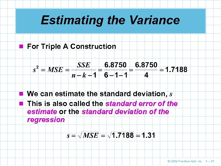 Estimating the Variance n For Triple A Construction n We can estimate the standard