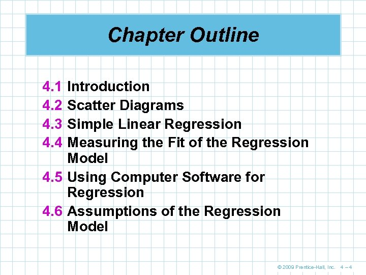Chapter Outline 4. 1 4. 2 4. 3 4. 4 Introduction Scatter Diagrams Simple