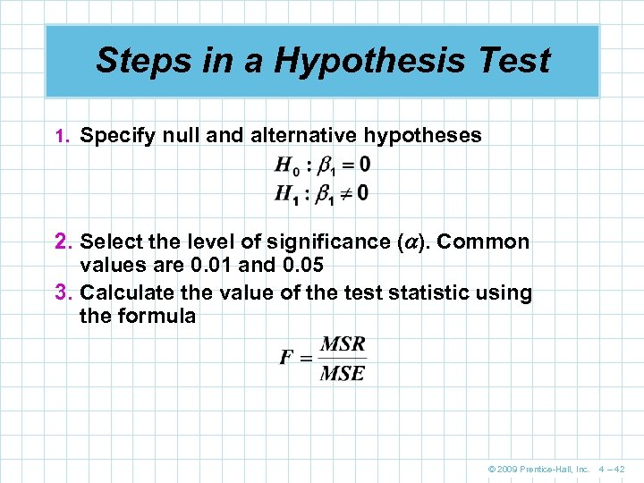 Steps in a Hypothesis Test 1. Specify null and alternative hypotheses 2. Select the