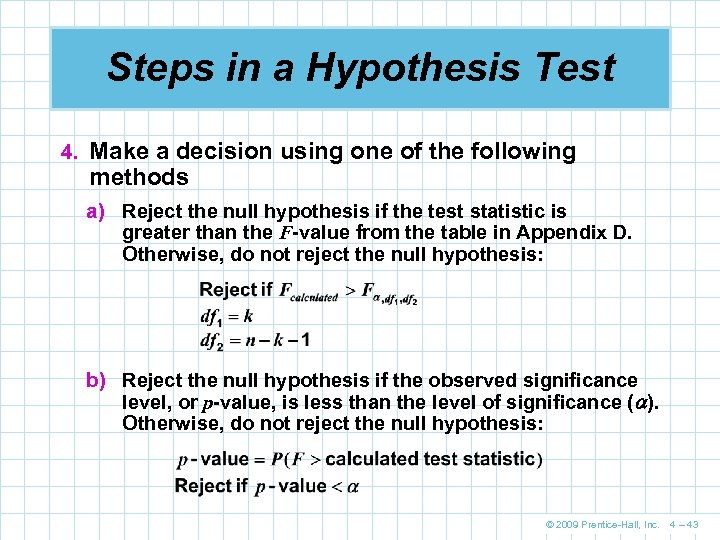 Steps in a Hypothesis Test 4. Make a decision using one of the following