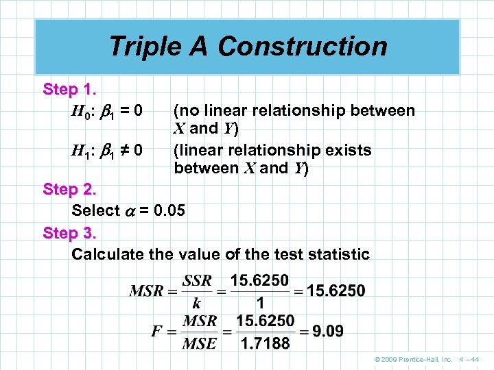 Triple A Construction Step 1. H 0: 1 = 0 H 1: 1 ≠