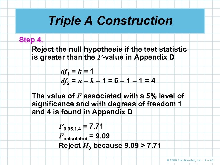 Triple A Construction Step 4. Reject the null hypothesis if the test statistic is