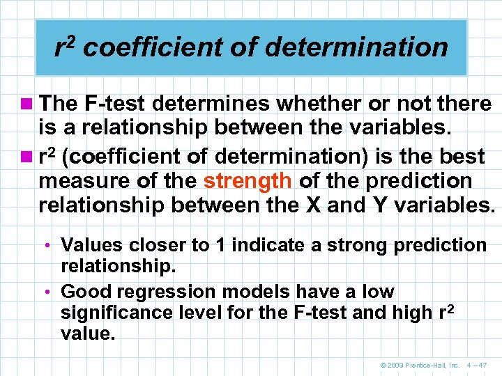 r 2 coefficient of determination n The F-test determines whether or not there is