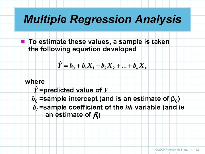 Multiple Regression Analysis n To estimate these values, a sample is taken the following