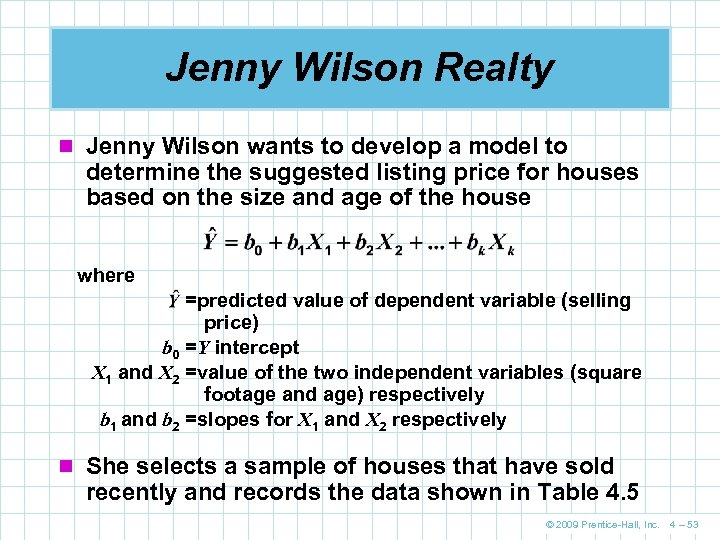 Jenny Wilson Realty n Jenny Wilson wants to develop a model to determine the