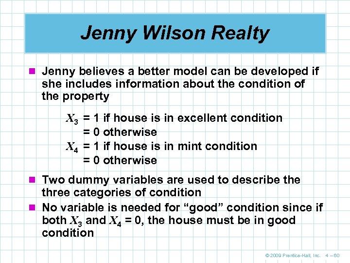 Jenny Wilson Realty n Jenny believes a better model can be developed if she