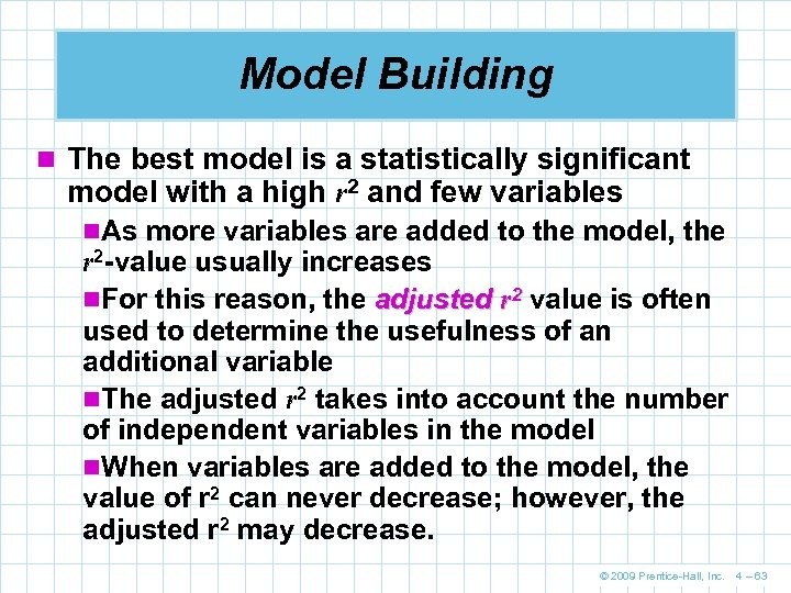 Model Building n The best model is a statistically significant model with a high