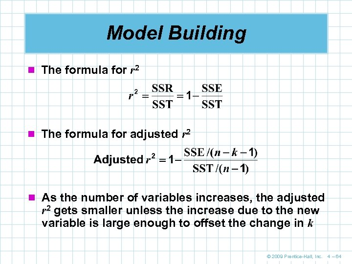 Model Building n The formula for r 2 n The formula for adjusted r