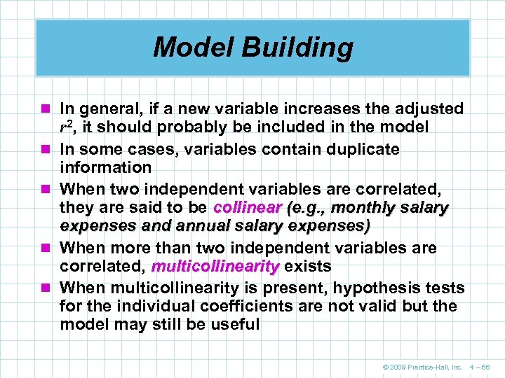 Model Building n In general, if a new variable increases the adjusted n n
