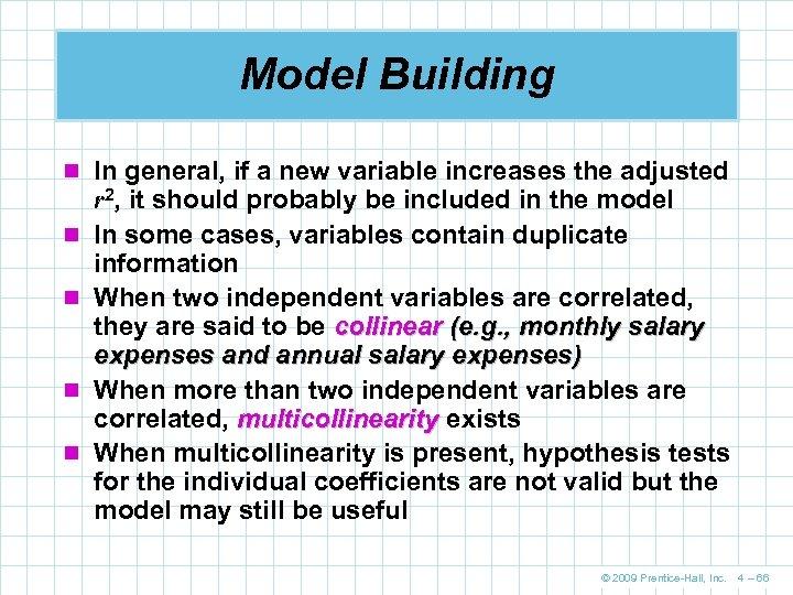 Model Building n In general, if a new variable increases the adjusted n n
