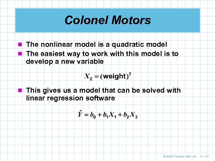 Colonel Motors n The nonlinear model is a quadratic model n The easiest way