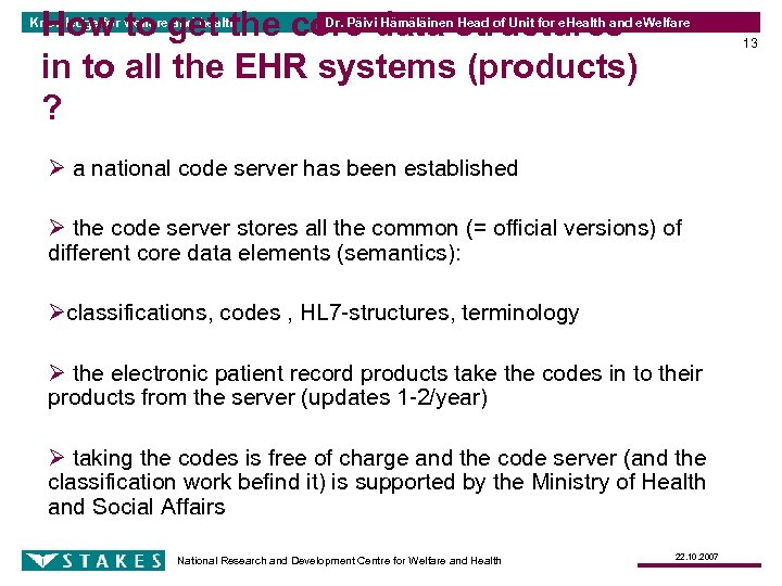 How to get the core data structures in to all the EHR systems (products)