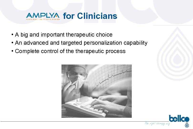 for Clinicians • A big and important therapeutic choice • An advanced and targeted