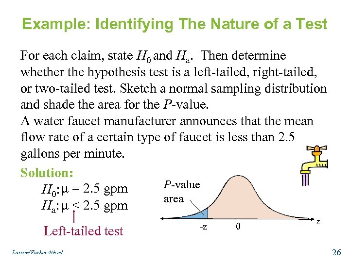 Example: Identifying The Nature of a Test For each claim, state H 0 and
