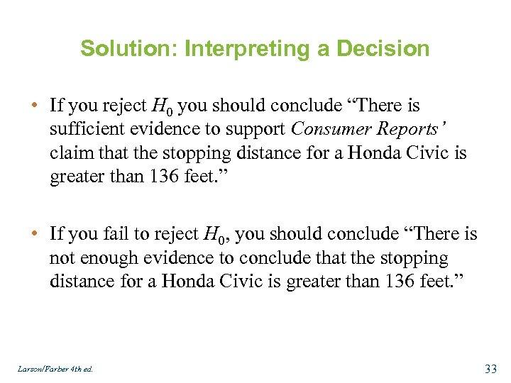 """Solution: Interpreting a Decision • If you reject H 0 you should conclude """"There"""