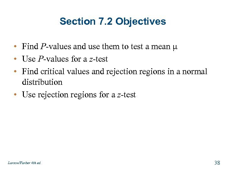 Section 7. 2 Objectives • Find P-values and use them to test a mean