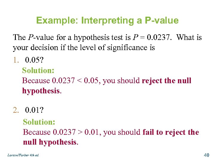 Example: Interpreting a P-value The P-value for a hypothesis test is P = 0.