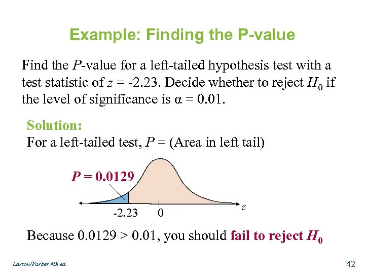 Example: Finding the P-value Find the P-value for a left-tailed hypothesis test with a