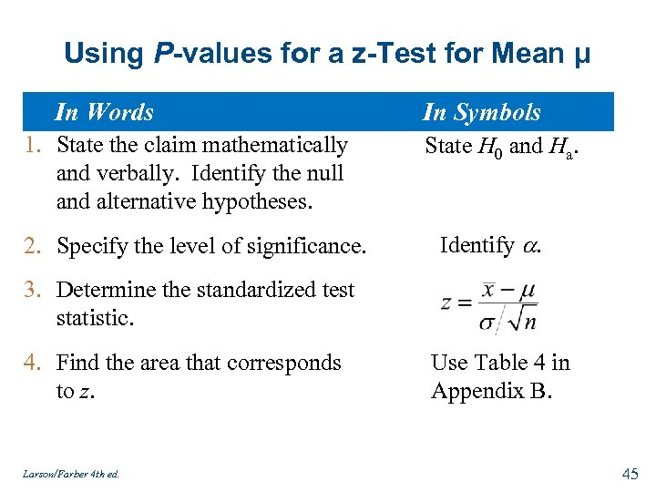 Using P-values for a z-Test for Mean μ In Words 1. State the claim