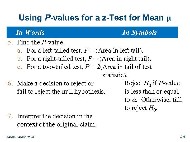 Using P-values for a z-Test for Mean μ In Words In Symbols 5. Find