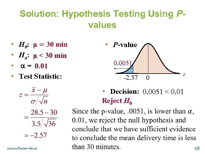 Solution: Hypothesis Testing Using Pvalues • • H 0: Ha: μ < 30 min