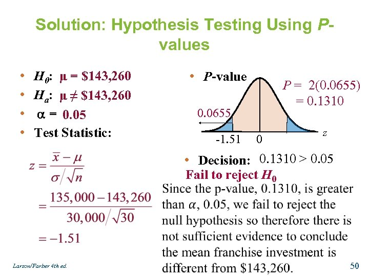Solution: Hypothesis Testing Using Pvalues • • H 0: μ = $143, 260 Ha: