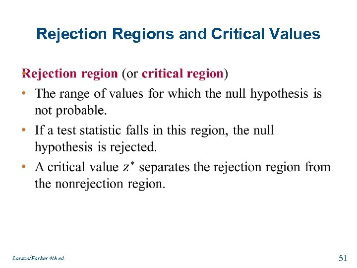 Rejection Regions and Critical Values • Larson/Farber 4 th ed. 51