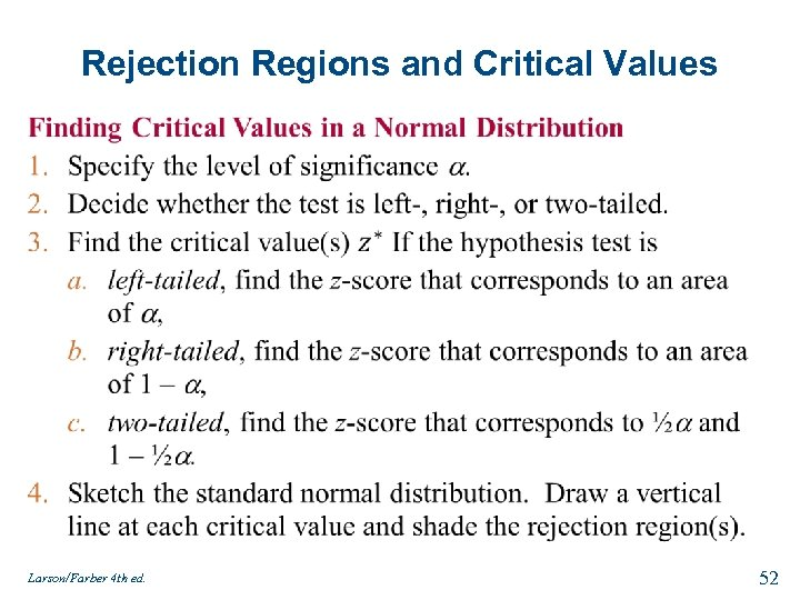 Rejection Regions and Critical Values Larson/Farber 4 th ed. 52