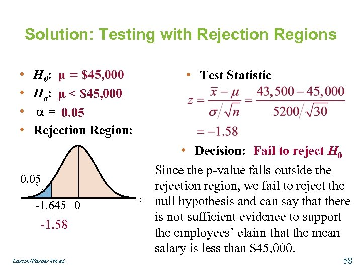Solution: Testing with Rejection Regions • • H 0: Ha: μ < $45, 000