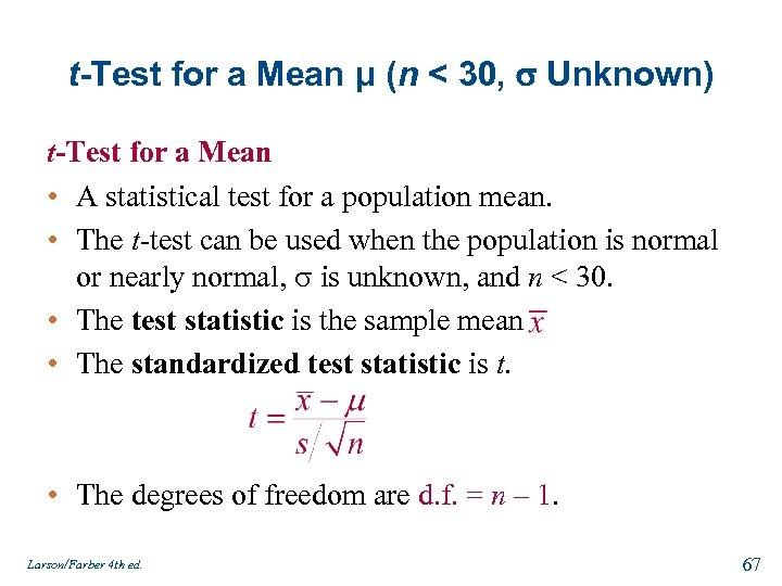 t-Test for a Mean μ (n < 30, Unknown) t-Test for a Mean •