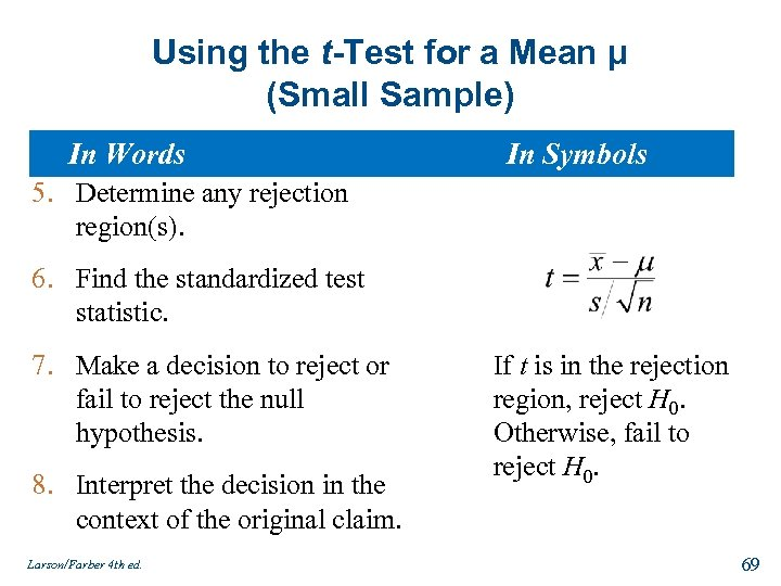 Using the t-Test for a Mean μ (Small Sample) In Words In Symbols 5.