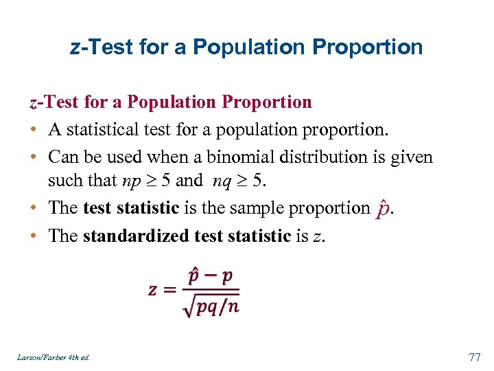 z-Test for a Population Proportion • A statistical test for a population proportion. •