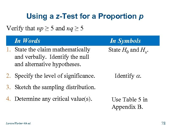Using a z-Test for a Proportion p Verify that np ≥ 5 and nq