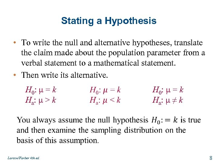 Stating a Hypothesis • To write the null and alternative hypotheses, translate the claim