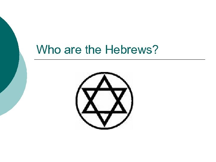 Who are the Hebrews?