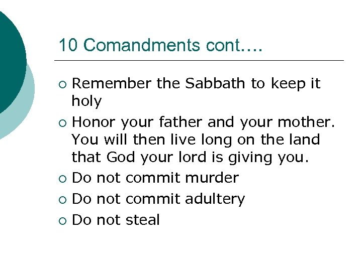 10 Comandments cont…. Remember the Sabbath to keep it holy ¡ Honor your father