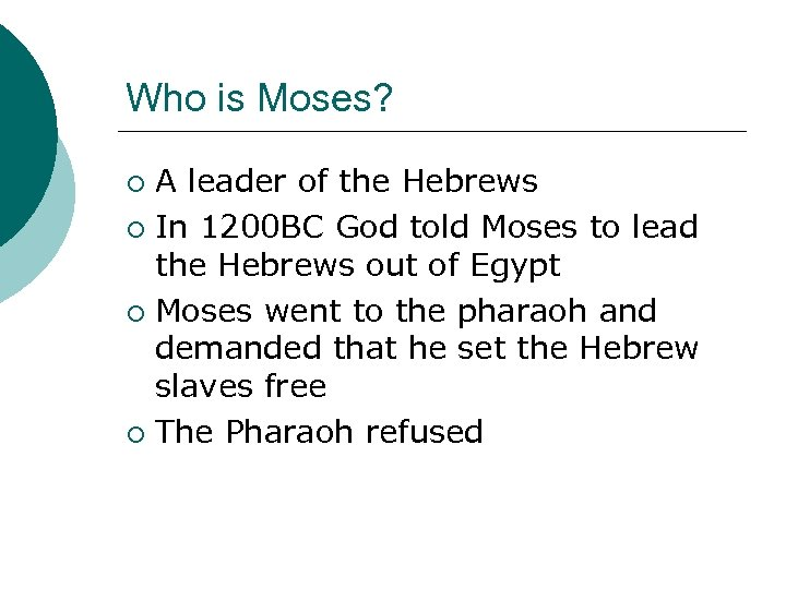 Who is Moses? A leader of the Hebrews ¡ In 1200 BC God told