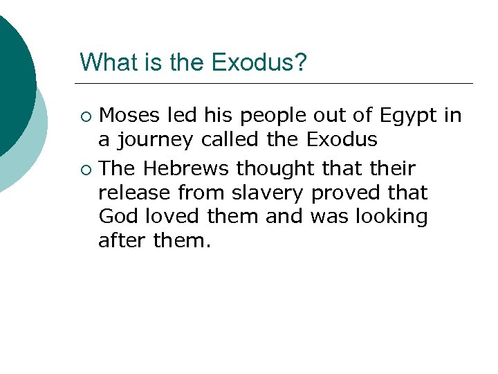 What is the Exodus? Moses led his people out of Egypt in a journey