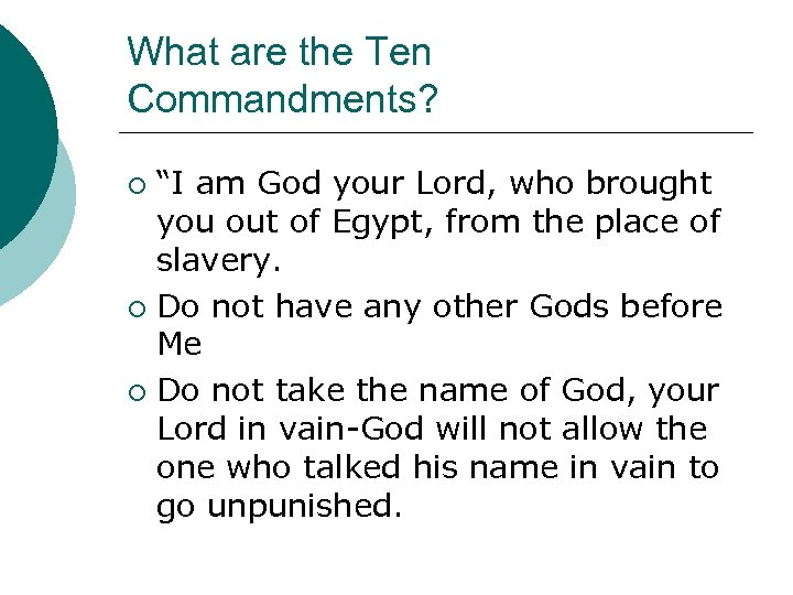 """What are the Ten Commandments? """"I am God your Lord, who brought you out"""