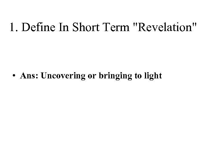 1. Define In Short Term