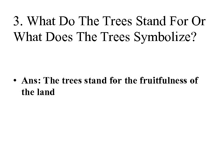 3. What Do The Trees Stand For Or What Does The Trees Symbolize? •