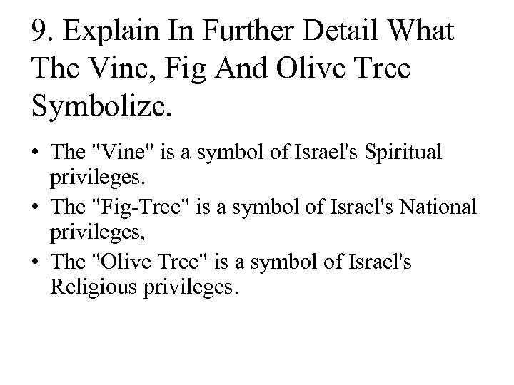 9. Explain In Further Detail What The Vine, Fig And Olive Tree Symbolize. •