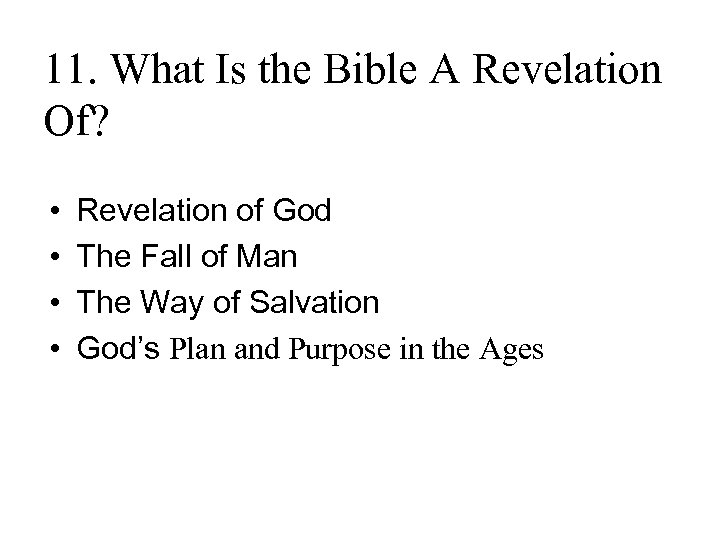 11. What Is the Bible A Revelation Of? • • Revelation of God The