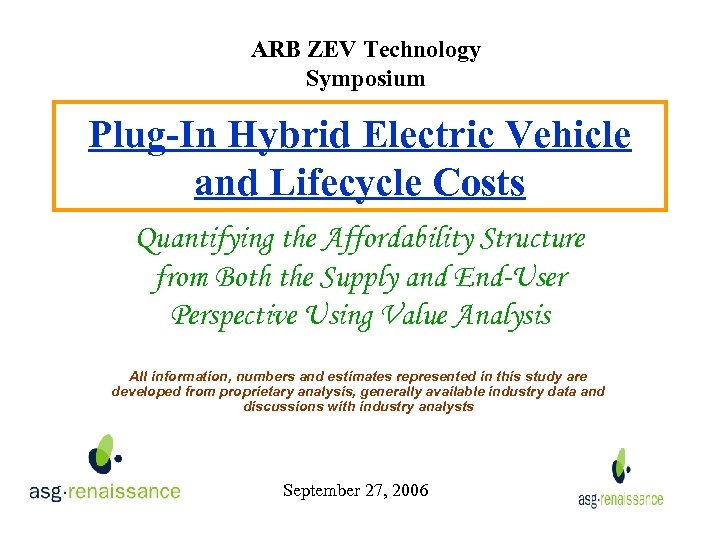ARB ZEV Technology Symposium Plug-In Hybrid Electric Vehicle and Lifecycle Costs Quantifying the Affordability