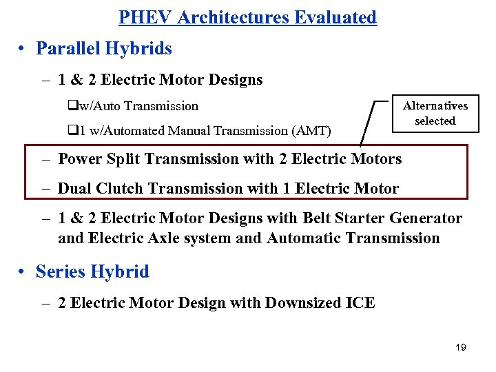 PHEV Architectures Evaluated • Parallel Hybrids – 1 & 2 Electric Motor Designs qw/Auto